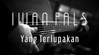 Download Lagu Iwan Fals - Yang Terlupakan ( Acoustic Karaoke ) mp3