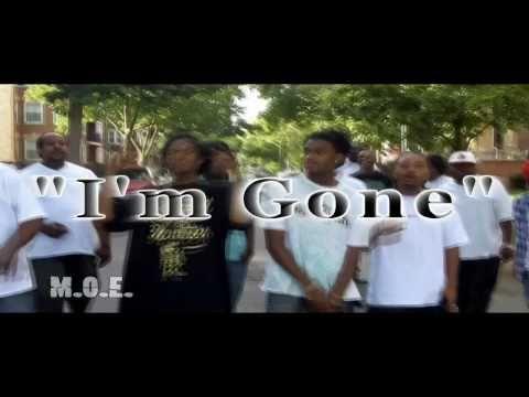 M.O.E. Da Movement Presents I'm Gone