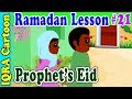 watch he video of How Prophet Celebrated Eid : Ramadan Lesson Islamic Cartoon for Kids Ep # 21