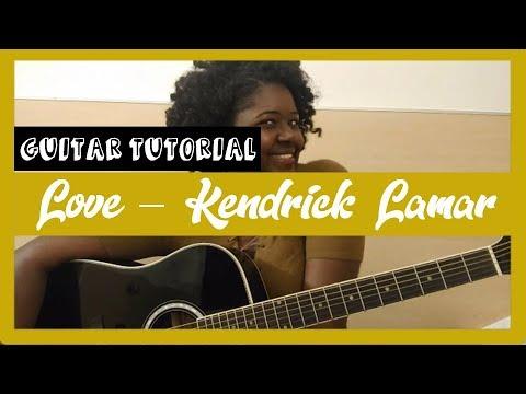 LOVE - KENDRICK LAMAR   GUITAR TUTORIAL