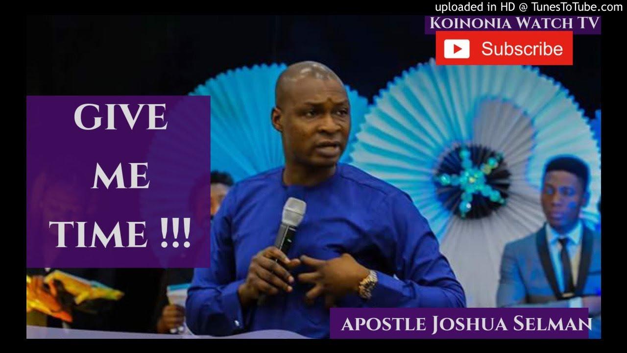 (MUST WATCH ) GIVE ME TIME - Apostle Joshua Selman