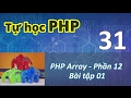 Tự học PHP - 31 PHP Array - 12 Exercise 01