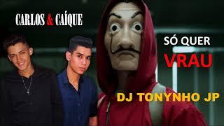 Baixar Só quer vrau - Carlos & Caíque (DJ TONYNHO JP) - Cover MC MM