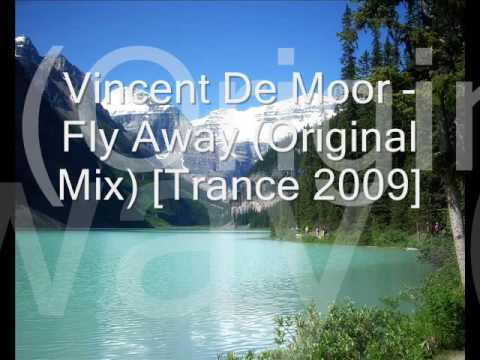 vincent de moor fly away original mix trance 2009 youtube. Black Bedroom Furniture Sets. Home Design Ideas