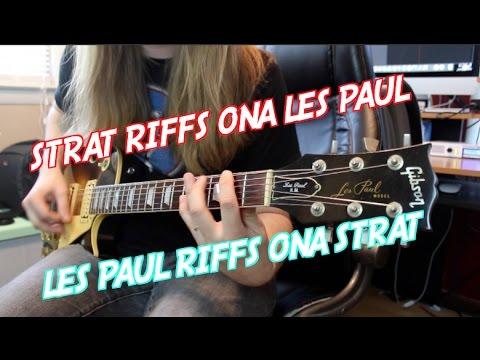 Strat Riffs On A Les Paul ... Les Paul Riffs On A Strat ( What Sounds Better?)