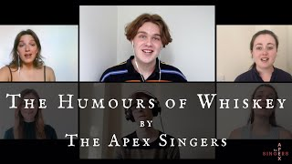 THE HUMOURS OF WHISKEY - The Apex Singers