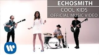 Echosmith - Cool Kids [Official Music Video](