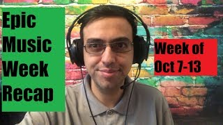 Epic Music Week Recap Oct. 7-13 + Exciting Music News + Update