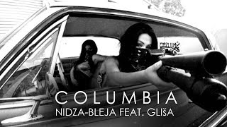 Nidza Bleja feat  Gliša   COLUMBIA official HD vi