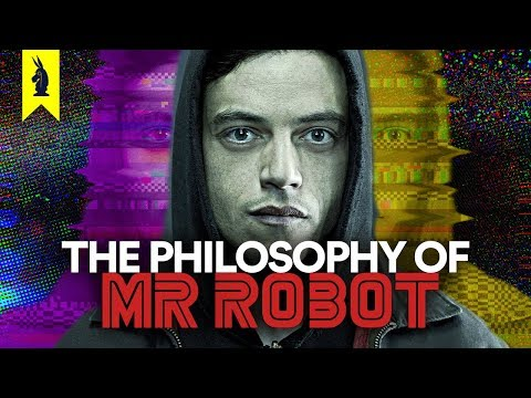 The Philosophy of Mr. Robot –Wisecrack Edition