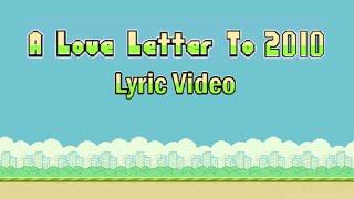 A Love Letter to 2010 - MC Virgins (Lyric Video)
