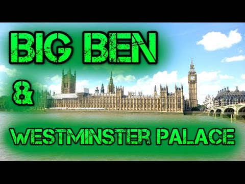 Big Ben & Westminster Palace History