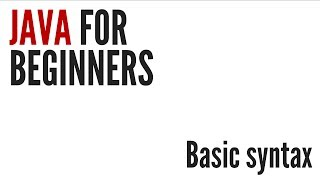 Java For Beginners: Basic Syntax (2/10)