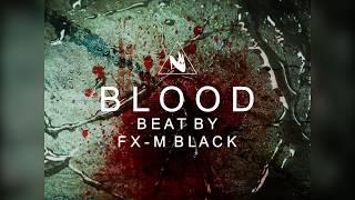 """BLOOD"" [RAP BEAT / HIP-HOP INSTRUMENTAL] Prod Fx-M Black Beat"