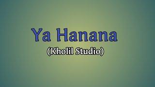 Download Yaa Hanana | Marawis Al-Barokah (Kholil Studio)