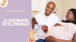 La vacunación en el embarazo | Cápsulas Mi Embarazo