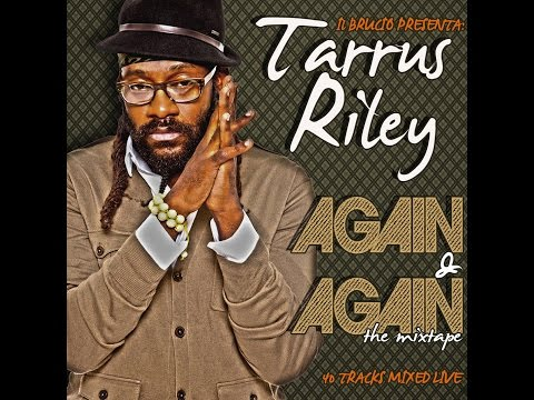 TARRUS RILEY - AGAIN & AGAIN! The Mixtape by il Brucio (Nov. 2012) - FREE DOWNLOAD