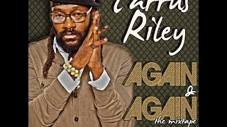 TARRUS RILEY - AGAIN & AGAIN! The Mixtape by Il Brucio (Nov. 2012) - FREE DOWNLOAD