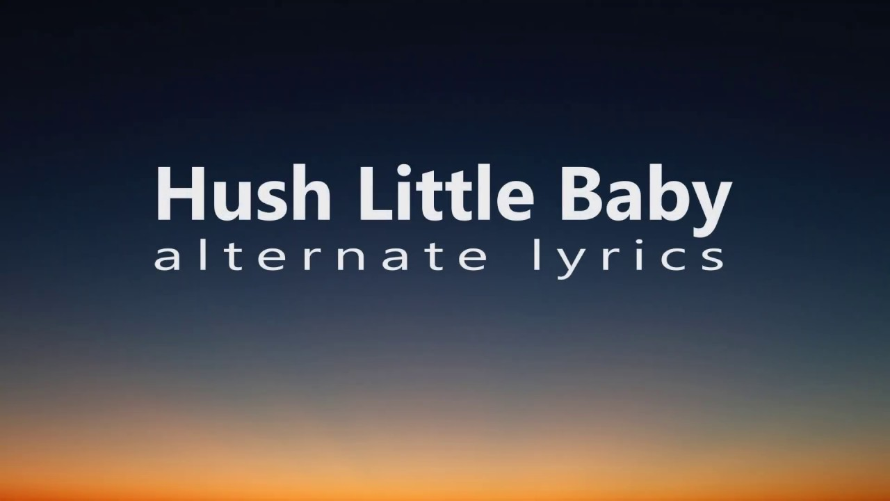 Lullaby with new lyrics - Hush Little Baby - YouTube