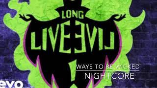 Ways To Be Wicked Descendants 2 nightcore.mp3