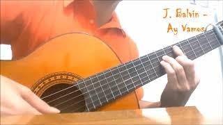 J. Balvin - Ay Vamos y mi gente, cover guitarra, fingerstyle!!!