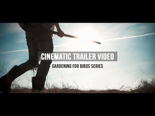 Gardening For Birds - Cinematic Trailer