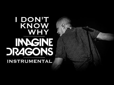 Imagine Dragons - I don't know why (Instumental original no piano KARAOKE)