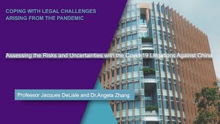 15 May 2020, Assessing the Risks and Uncertainties with the Covid 19 Litigations Against China