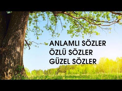 ANLAMLI SÖZLER - ÖZLÜ SÖZLER - GÜZEL SÖZLER