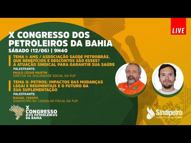 AMS e Petros em debate com  Paulo César Martins e Rafael Crespo - X Congresso