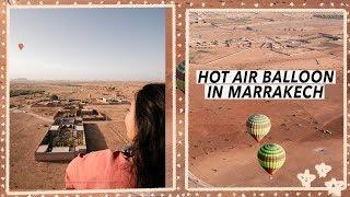The Beauty of Marrakech: Hot Air Balloon Ride   Morocco Travel Vlog