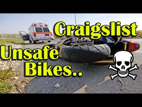 Unsafe Motorcycles Being Sold on Craigslist - Buyer Beware