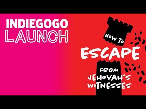 "Indiegogo Launch: ""How To Escape From Jehovah"