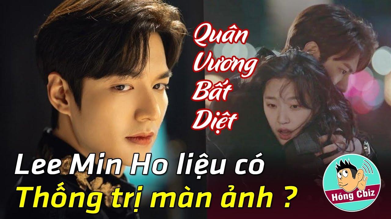 Lý do Quân Vương Bất Diệt của Lee Min Ho sẽ thống trị màn ảnh sau Itaewon Class Hóng Cbiz