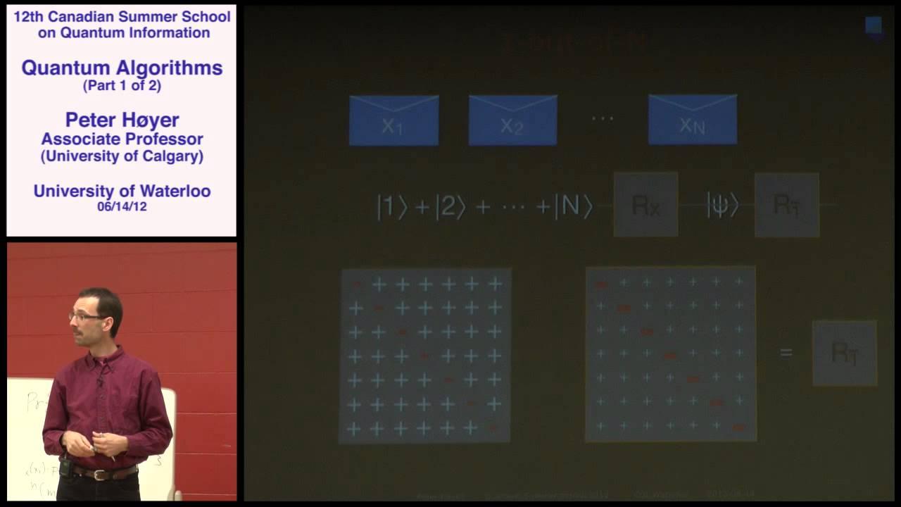 Peter Høyer - Quantum Algorithms (Part 1) - CSSQI 2012