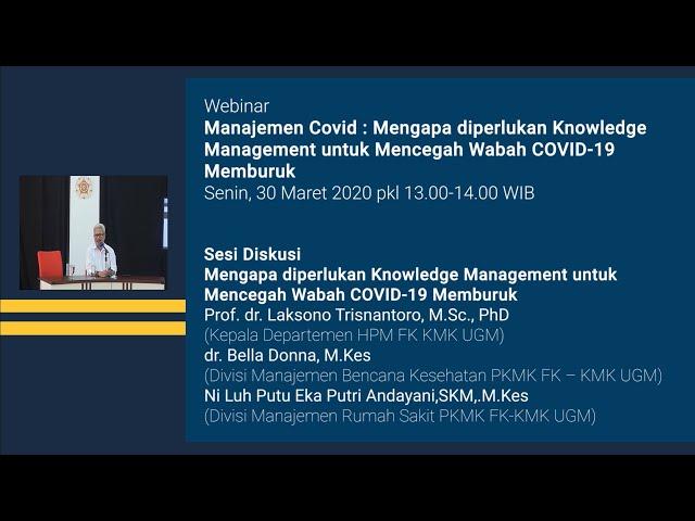 Sesi Diskusi Forum Manajemen COVID 19  Mengapa diperlukan Knowledge Management untuk mencegah wabah
