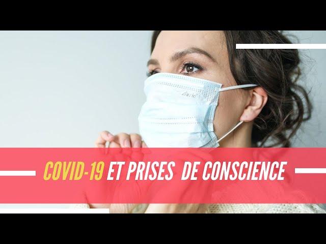 Quelles prises de conscience, le coronavirus nous permet de réaliser ?