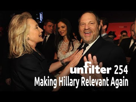 Making Hillary Relevant Again | Unfilter 254