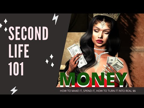Second Life 101: MONEY - How to Make Money in Second Life, How to Spend it, Lindens to RL Money