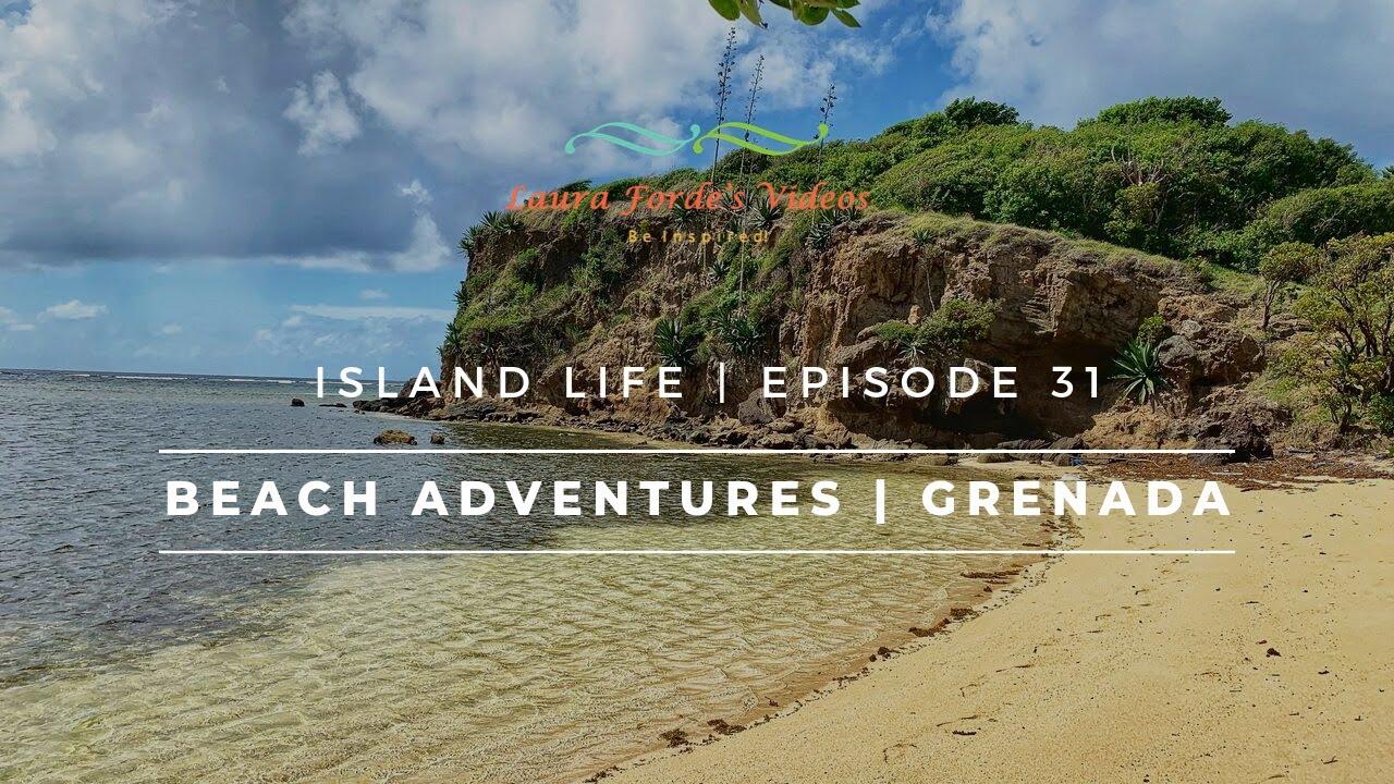 Island Life | Grenada | Beach Adventures | Episode 31