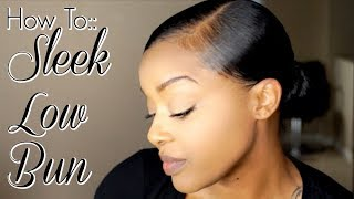 How To::  Sleek Low Bun