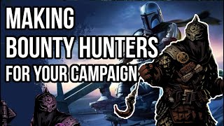 Making and Running a Bounty Hunter for Your Campaign