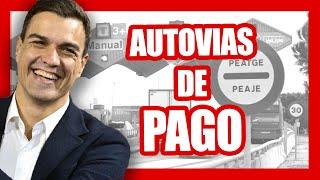 ¿POR QUÉ LAS AUTOVIAS serán de PEAJE en España?