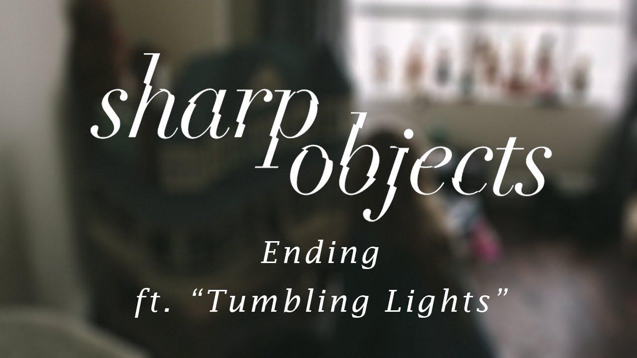 Sharp Objects - Ending (w/ The Acid - Tumbling Lights)