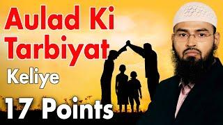 Aulad Ki Tarbiyat Ke Liye 17 Nukaat - 17 Points Helpful In Raising Children By Adv. Faiz Syed