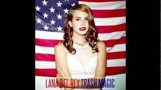 Lana Del Rey - Trash Magic (HQ)