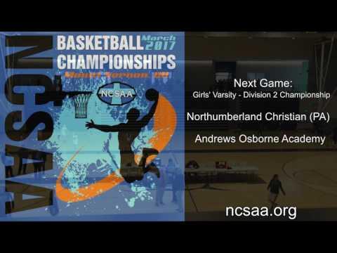Northumberland Christian (PA) vs. Andrews Osborne Academy (OH) - NCSAA Basketball