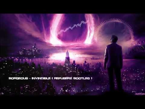 Borgeous - Invincible (Refuserz Bootleg) [HQ Free]