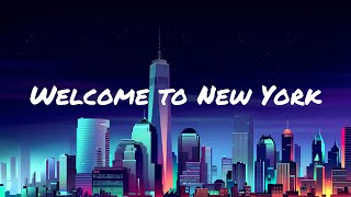 Taylor Swift - Welcome to New York (Lyric Video)