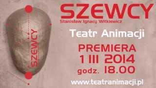 """PREMIERA """"Szewcy"""" - TEATR ANIMACJI W POZNANIU  /SCENA WITRAŻ/"""